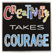 Creativity Takes Courage Pin