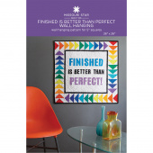 Finished is Better Than Perfect Wall Hanging Pattern by Missouri Star