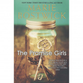 The Promise Girls - A Marie Bostwick Novel