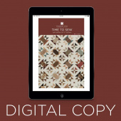 Digital Download - Time to Sew Quilt Pattern by Missouri Star