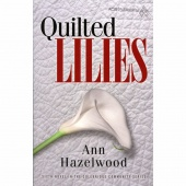 Quilted Lilies - Colebridge Community Series Book 6
