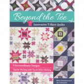 Beyond the Tee: Innovative T-Shirt Quilt Book
