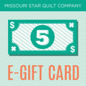 $5 E-Gift Card to Missouri Star Quilt Company
