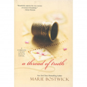 A Thread of Truth - A Marie Bostwick Novel