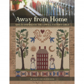 Away From Home: Quilts Inspired By The Lowell Factory Girls