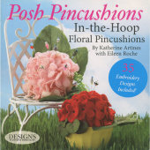 Posh Pincushions In-the-Hoop Floral Pincushions Book